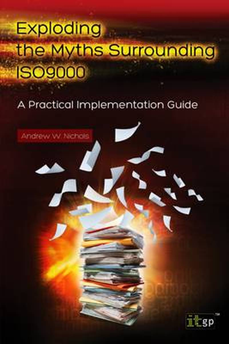Exploding the Myths Surrounding ISO9000