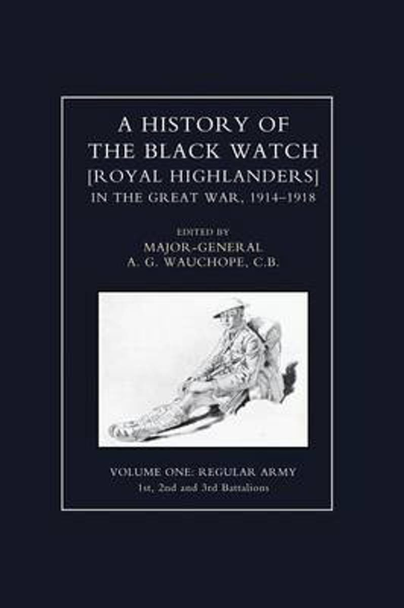 History of the Black Watch in the Great War 1914-1918 Volume One