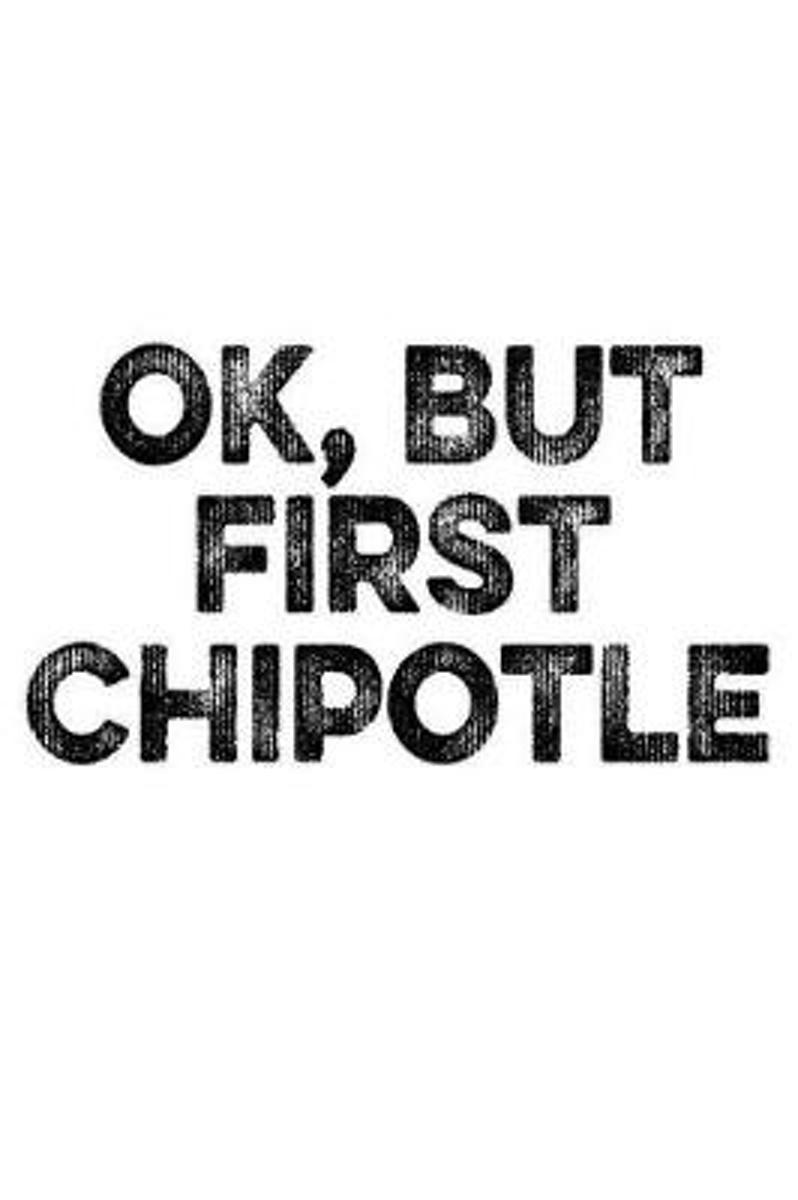 On, But First Chipotle