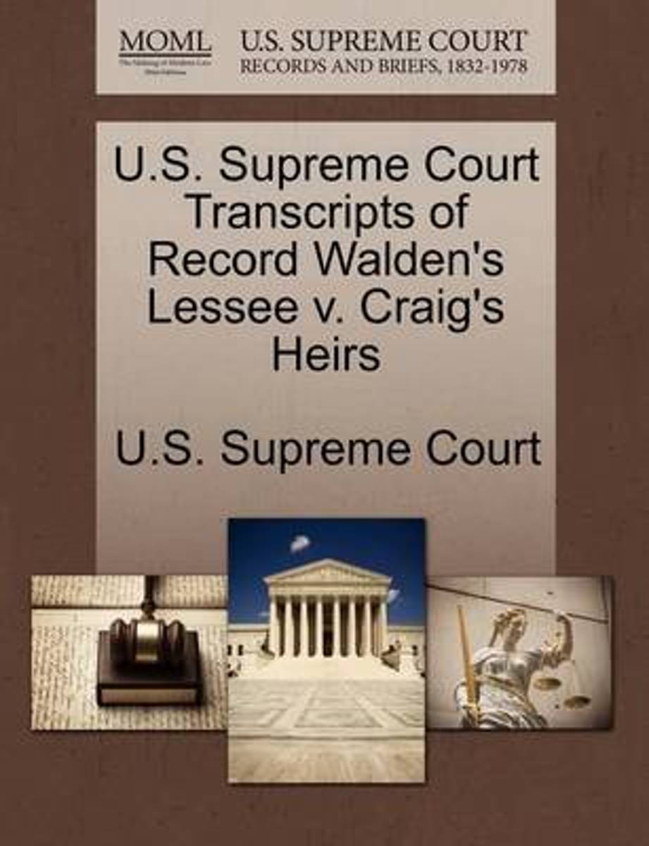 U.S. Supreme Court Transcripts of Record Walden's Lessee V. Craig's Heirs