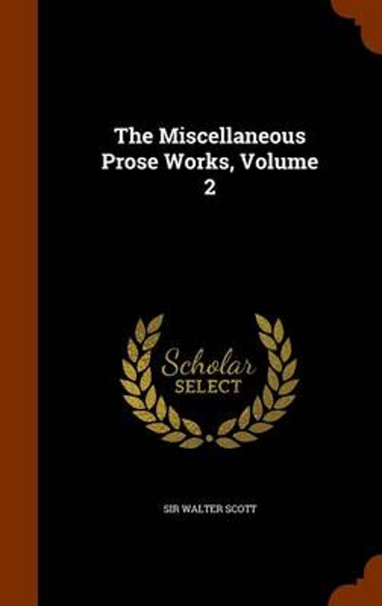 The Miscellaneous Prose Works, Volume 2