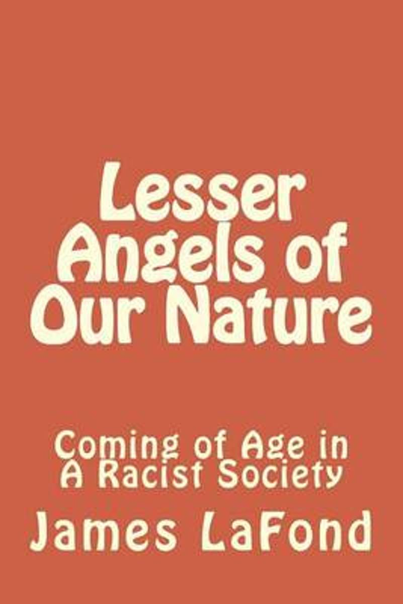 Lesser Angels of Our Nature