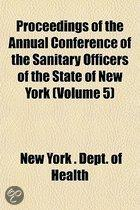 Proceedings Of The Annual Conference Of The Sanitary Officers Of The State Of New York (Volume 5)