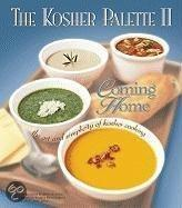 The Kosher Palette II: Coming Home: The Art And Simplicity Of Kosher Cooking