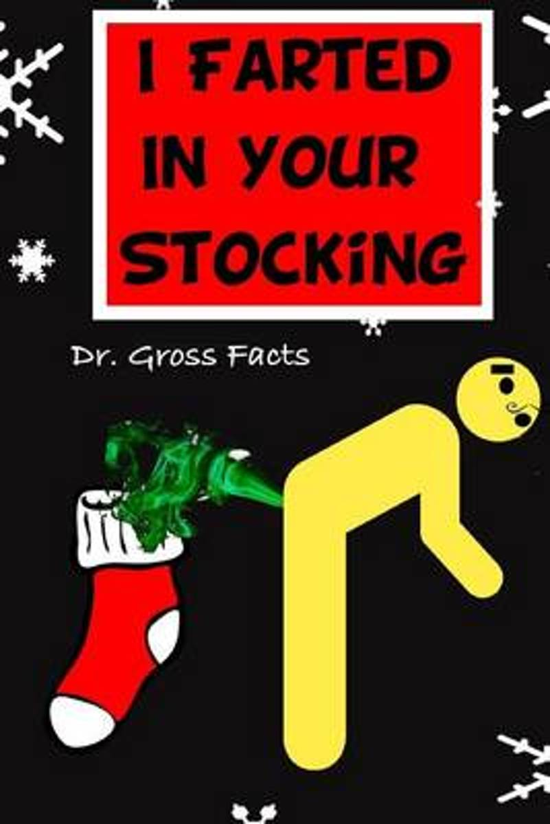 I Farted in Your Stocking