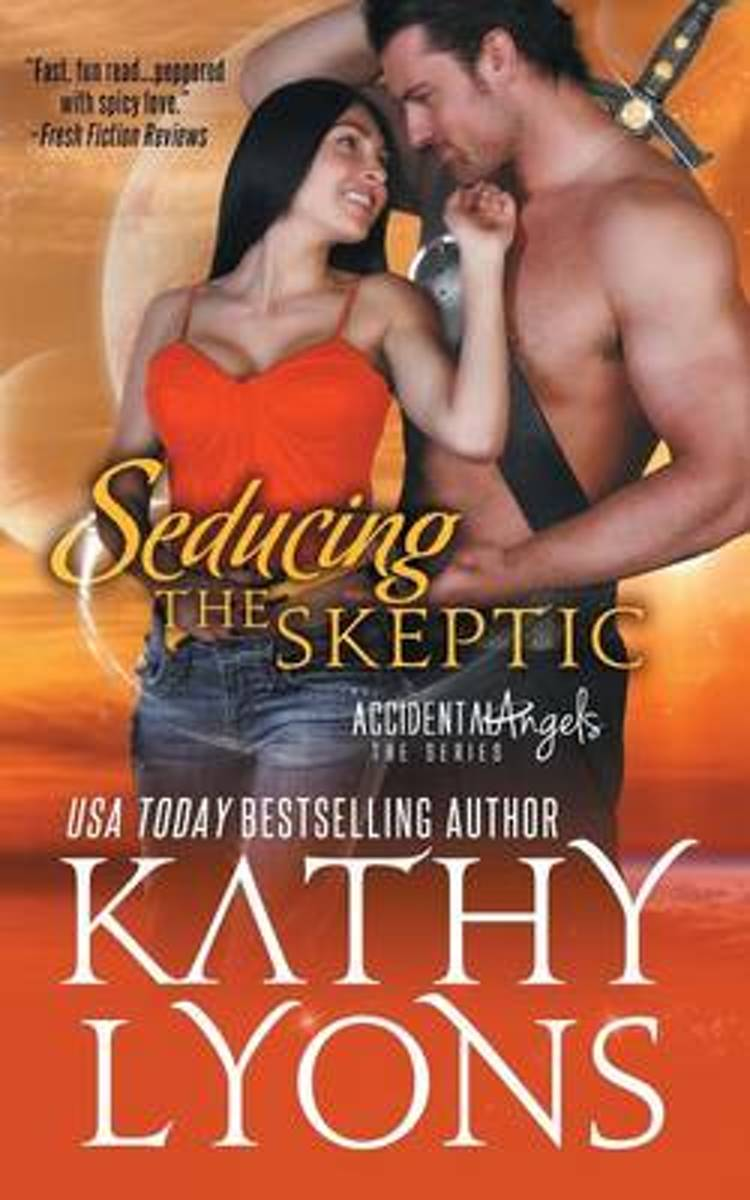 Seducing the Skeptic (the Accidental Angels Series, Book 1)
