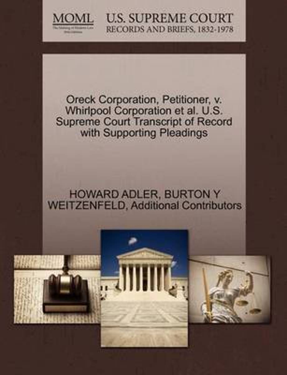 Oreck Corporation, Petitioner, V. Whirlpool Corporation et al. U.S. Supreme Court Transcript of Record with Supporting Pleadings
