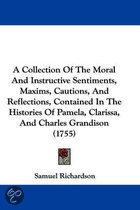 A Collection Of The Moral And Instructive Sentiments, Maxims, Cautions, And Reflections, Contained In The Histories Of Pamela, Clarissa, And Charles Grandison (1755)