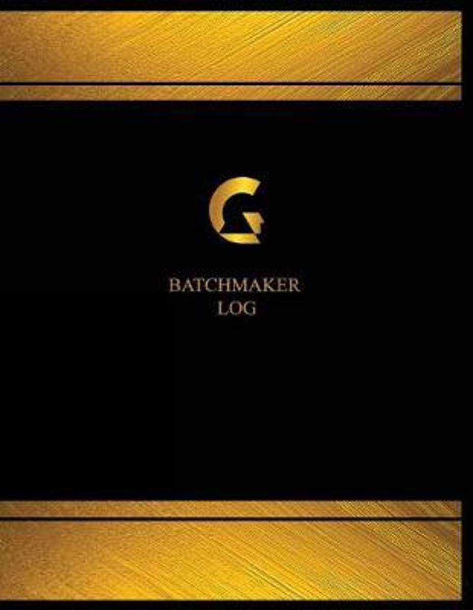 Batchmaker Log (Logbook, Journal - 125 Pages, 8.5 X 11 Inches)