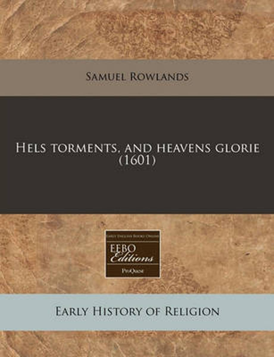Hels Torments, and Heavens Glorie (1601)