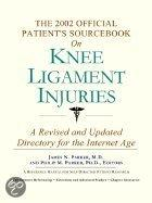 The 2002 Official Patient's Sourcebook on Knee Ligament Injuries