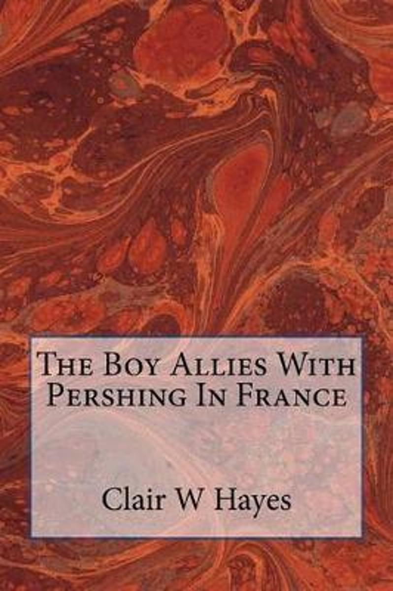 The Boy Allies with Pershing in France