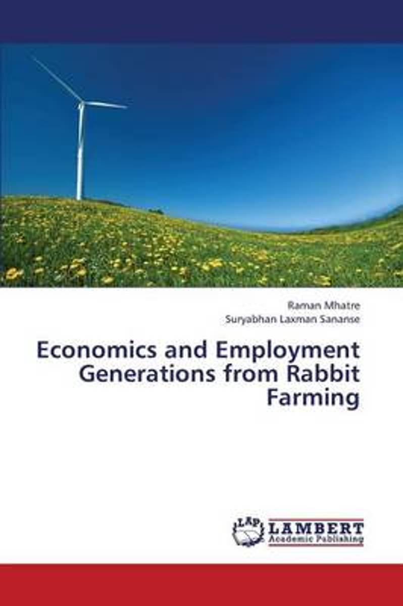 Economics and Employment Generations from Rabbit Farming