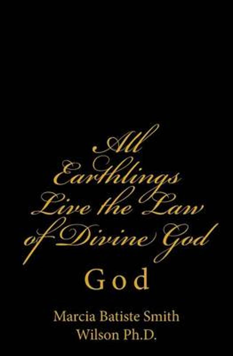All Earthlings Live the Law of Divine God
