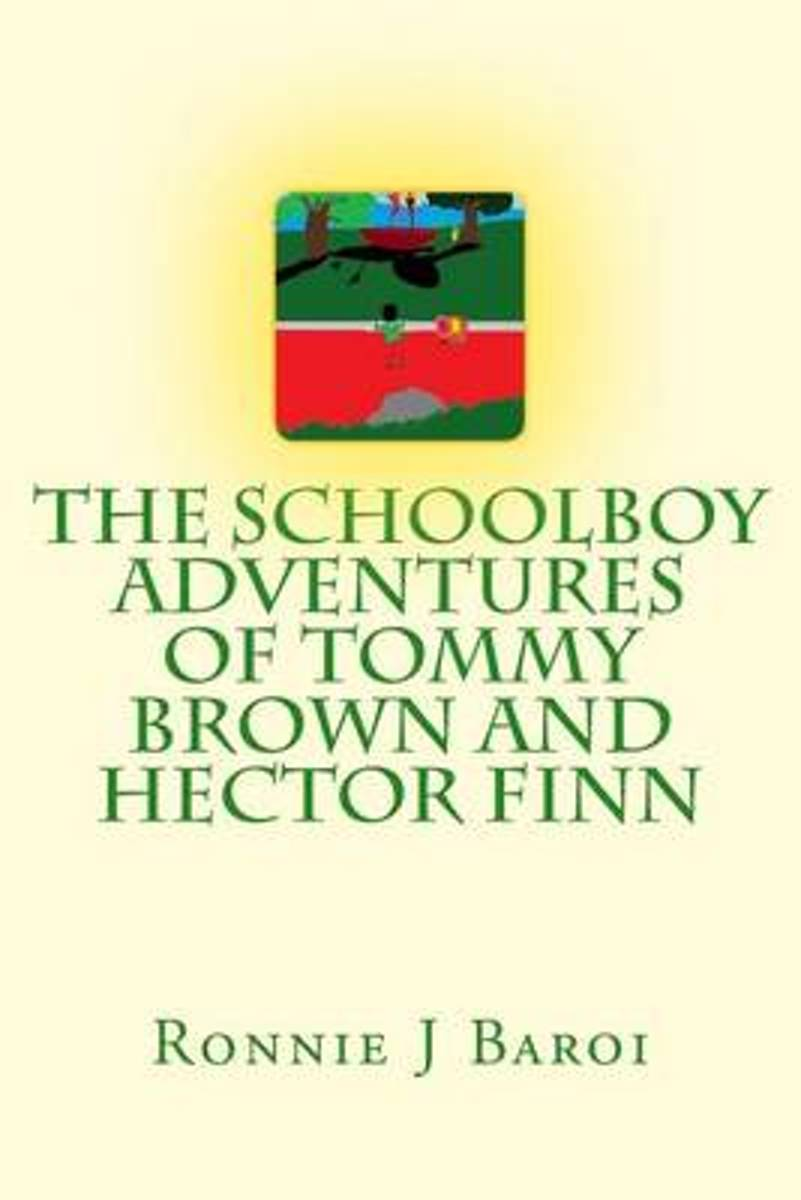The Schoolboy Adventures of Tommy Brown and Hector Finn