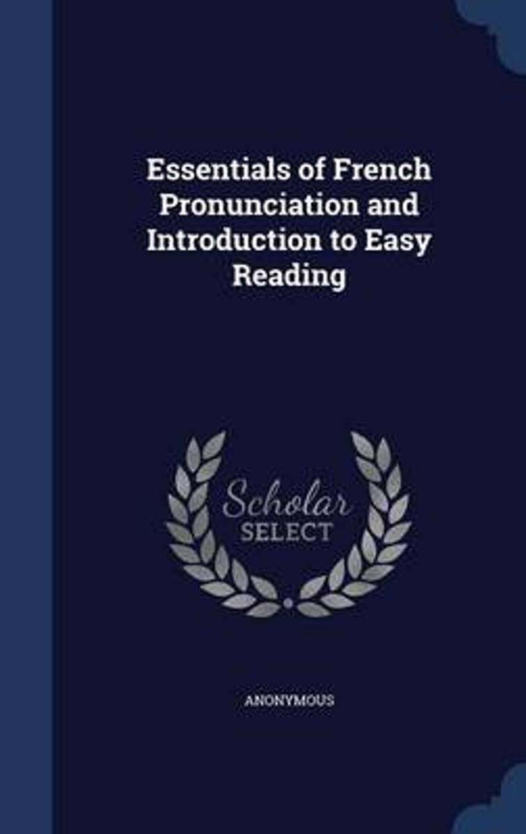 Essentials of French Pronunciation and Introduction to Easy Reading
