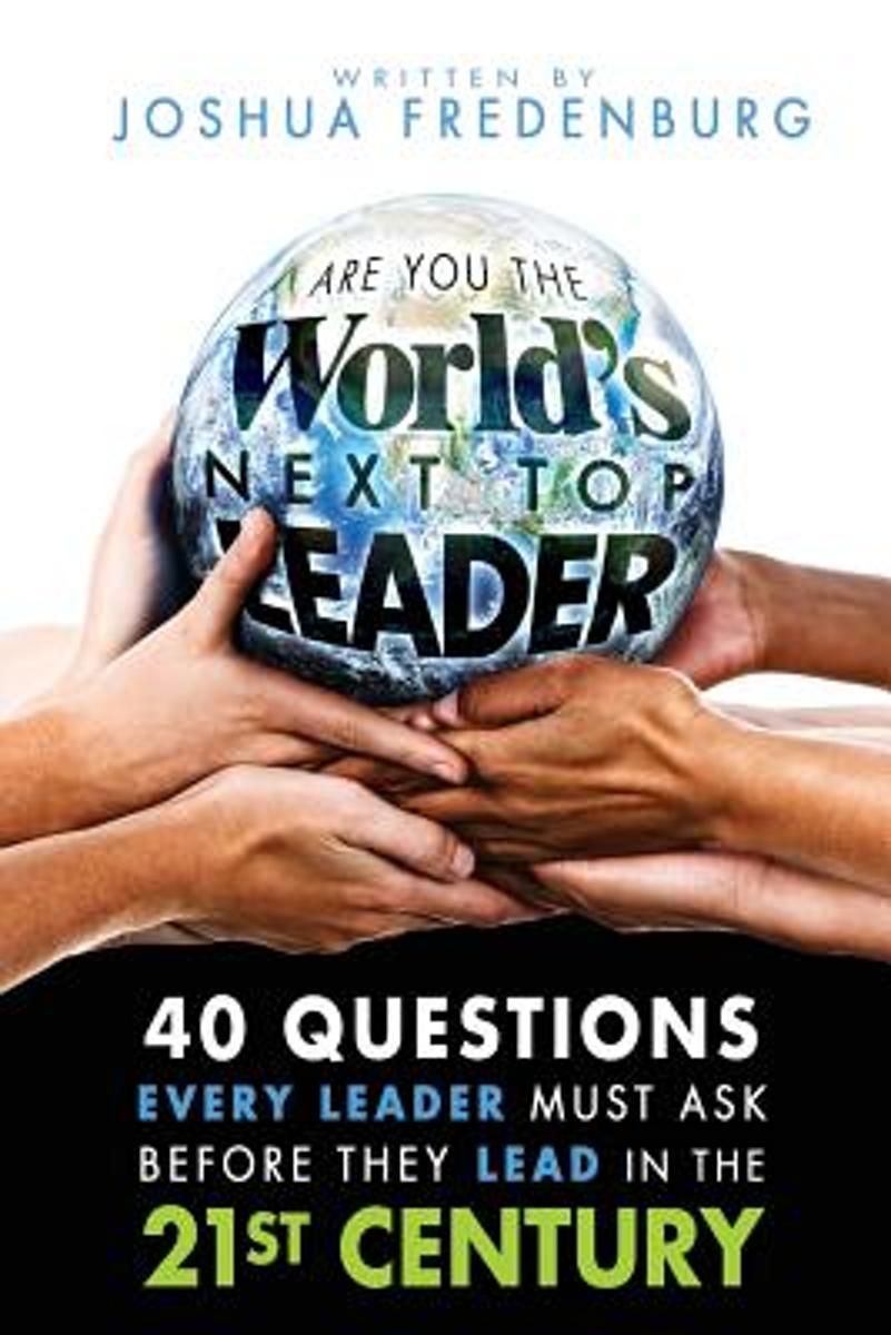 Are You the World's Next Top Leader?
