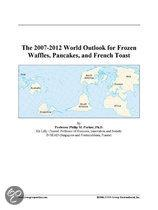 The 2007-2012 World Outlook for Frozen Waffles, Pancakes, and French Toast