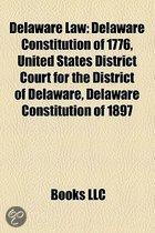 Delaware Law: Delaware Constitution Of 1776, United States District Court For The District Of Delaware, Delaware Constitution Of 189