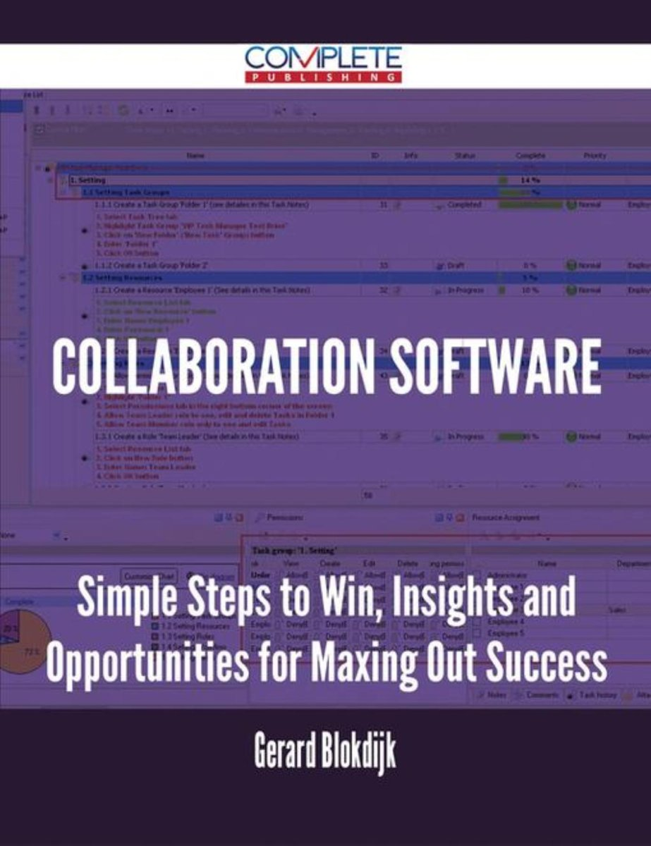 Collaboration software - Simple Steps to Win, Insights and Opportunities for Maxing Out Success