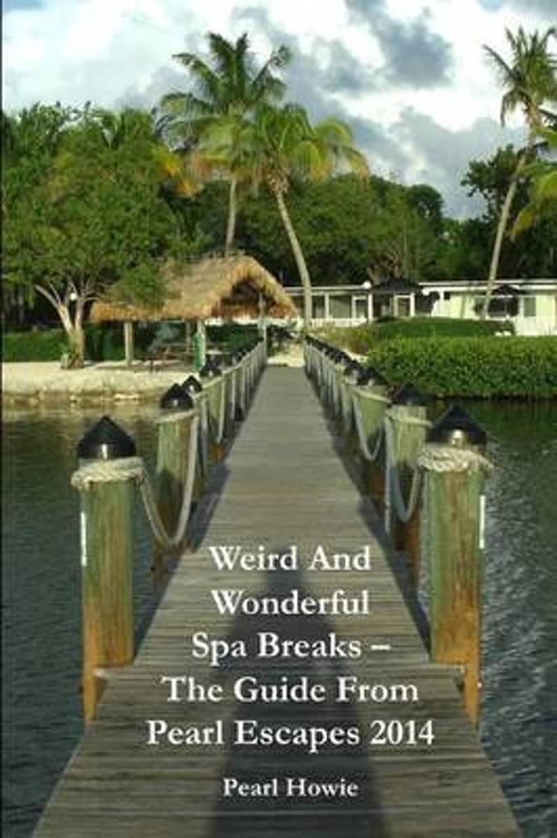 Weird And Wonderful Spa Breaks - The Guide From Pearl Escapes 2014