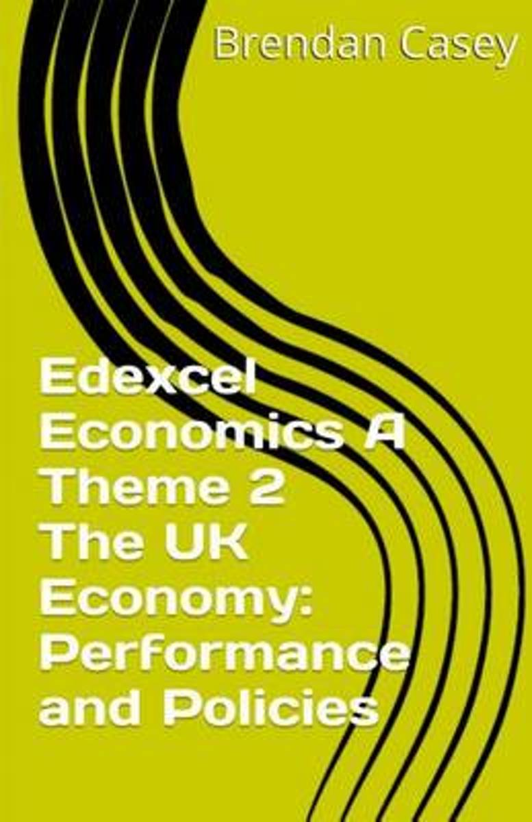 Edexcel Economics a Theme 2 the UK Economy