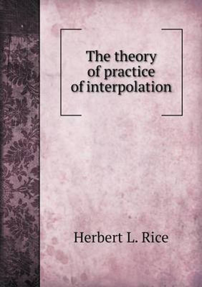 The Theory of Practice of Interpolation