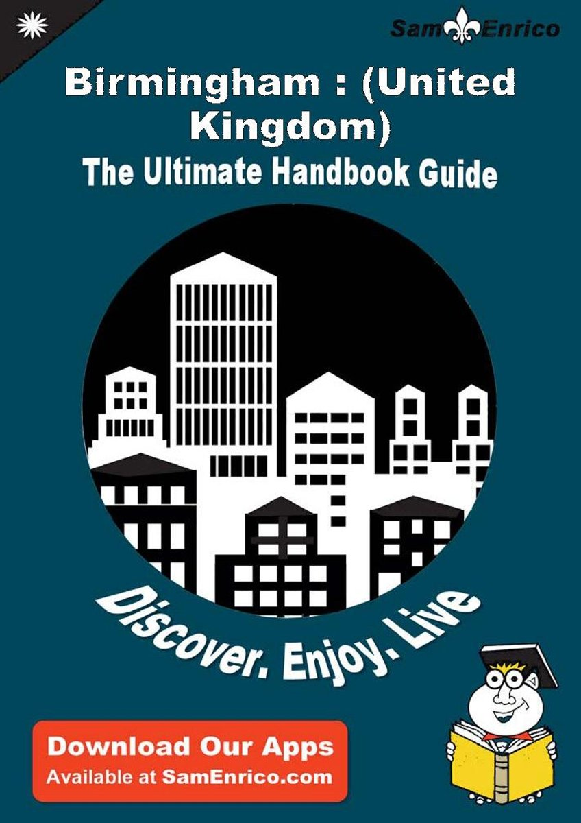 Ultimate Handbook Guide to Birmingham : (United Kingdom) Travel Guide