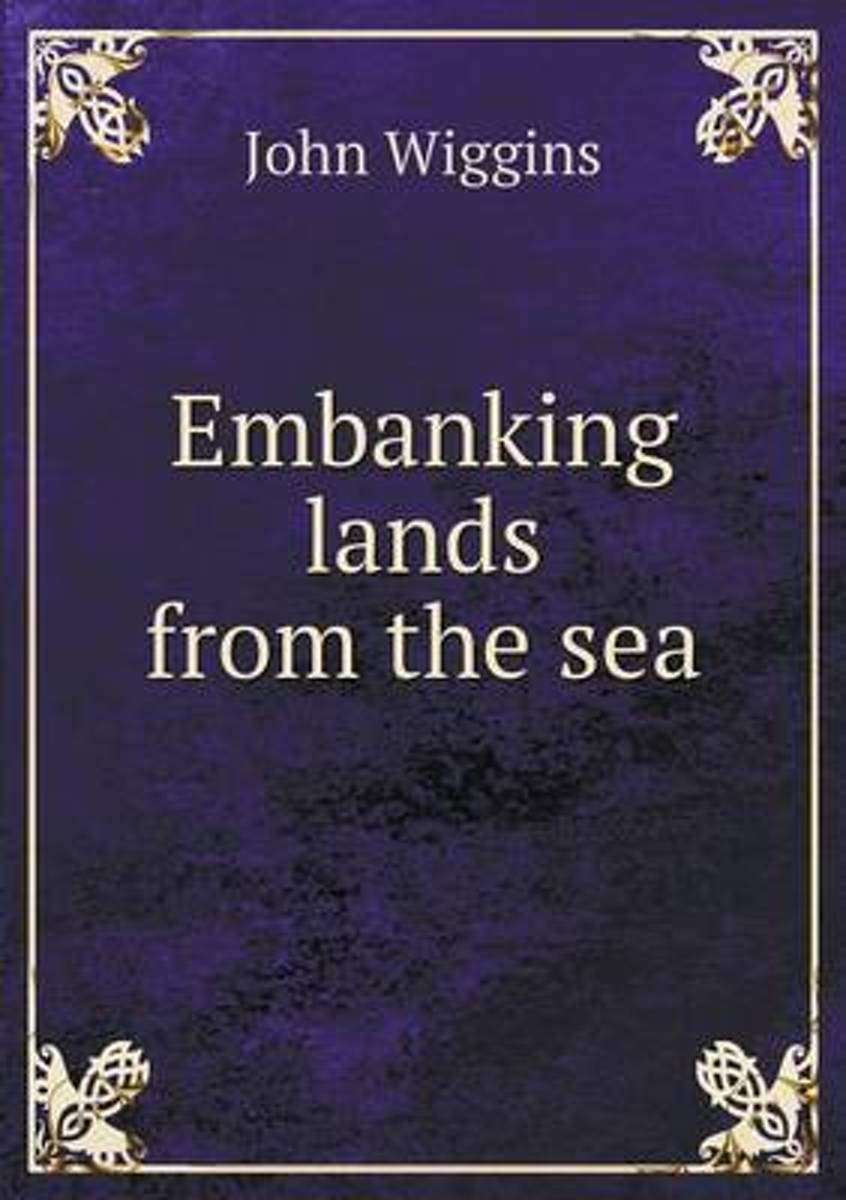 Embanking Lands from the Sea