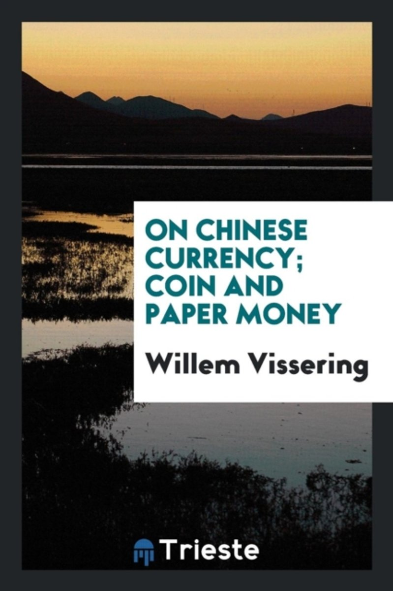 On Chinese Currency; Coin and Paper Money