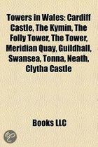 Towers In Wales: Transmitter Sites In Wales, Cardiff Castle, Wenvoe Transmitting Station, The Kymin, Meridian Gate, Cardiff