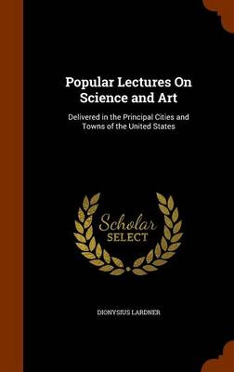 Popular Lectures on Science and Art