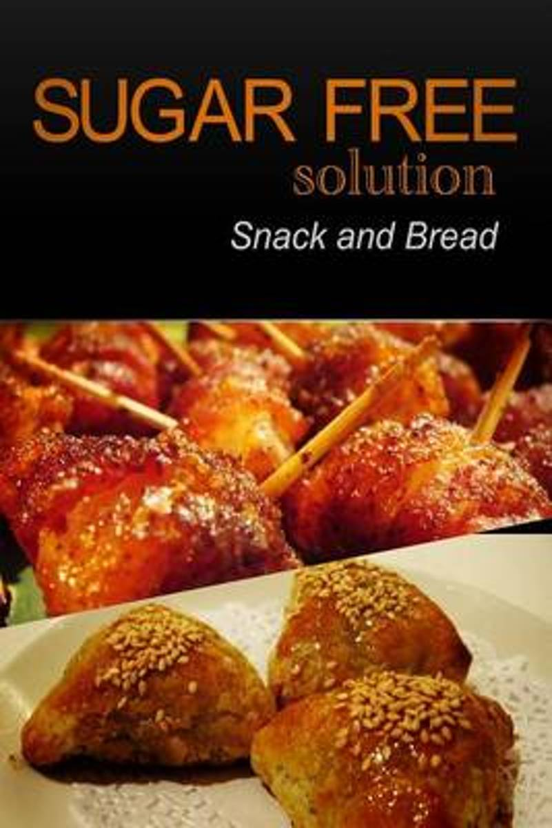 Sugar-Free Solution - Snack and Bread Recipes