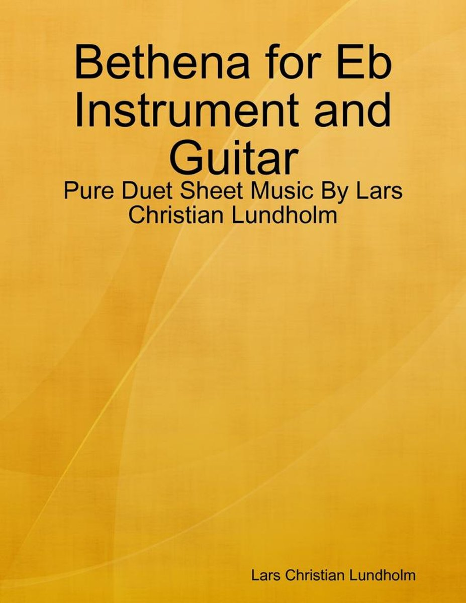 Bethena for Eb Instrument and Guitar - Pure Duet Sheet Music By Lars Christian Lundholm