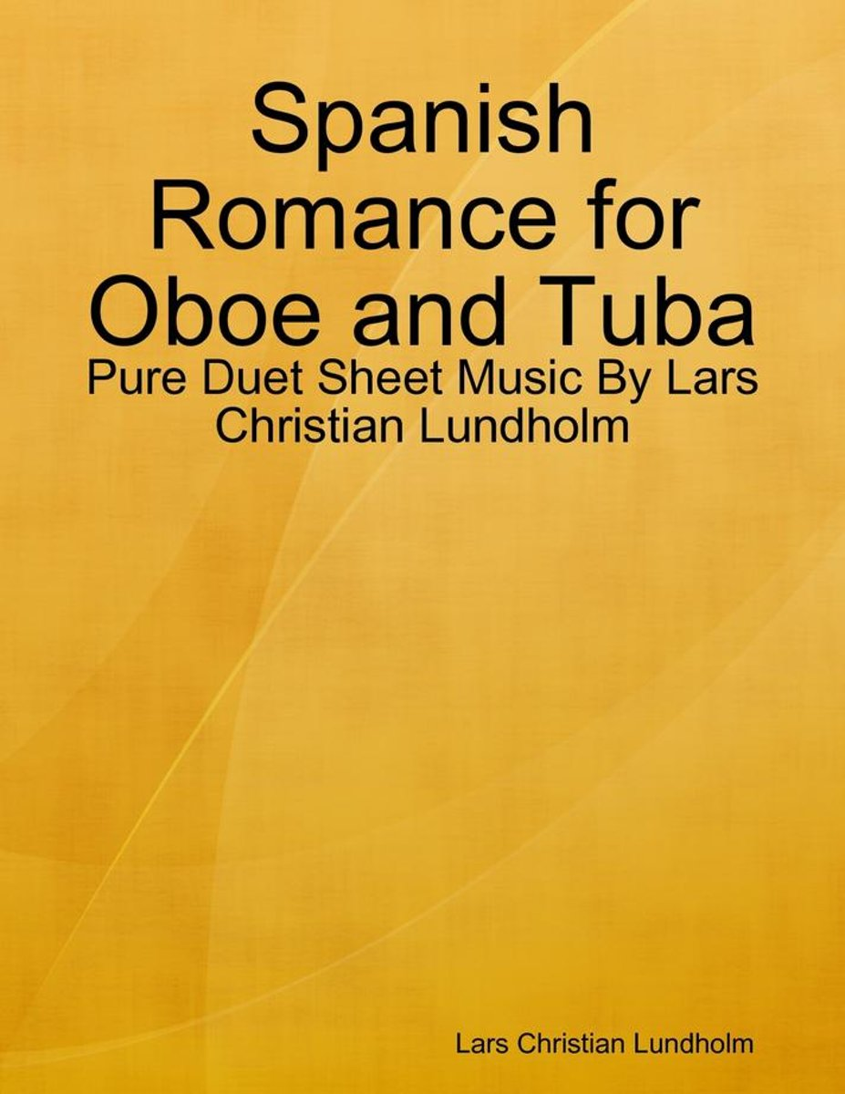 Spanish Romance for Oboe and Tuba - Pure Duet Sheet Music By Lars Christian Lundholm