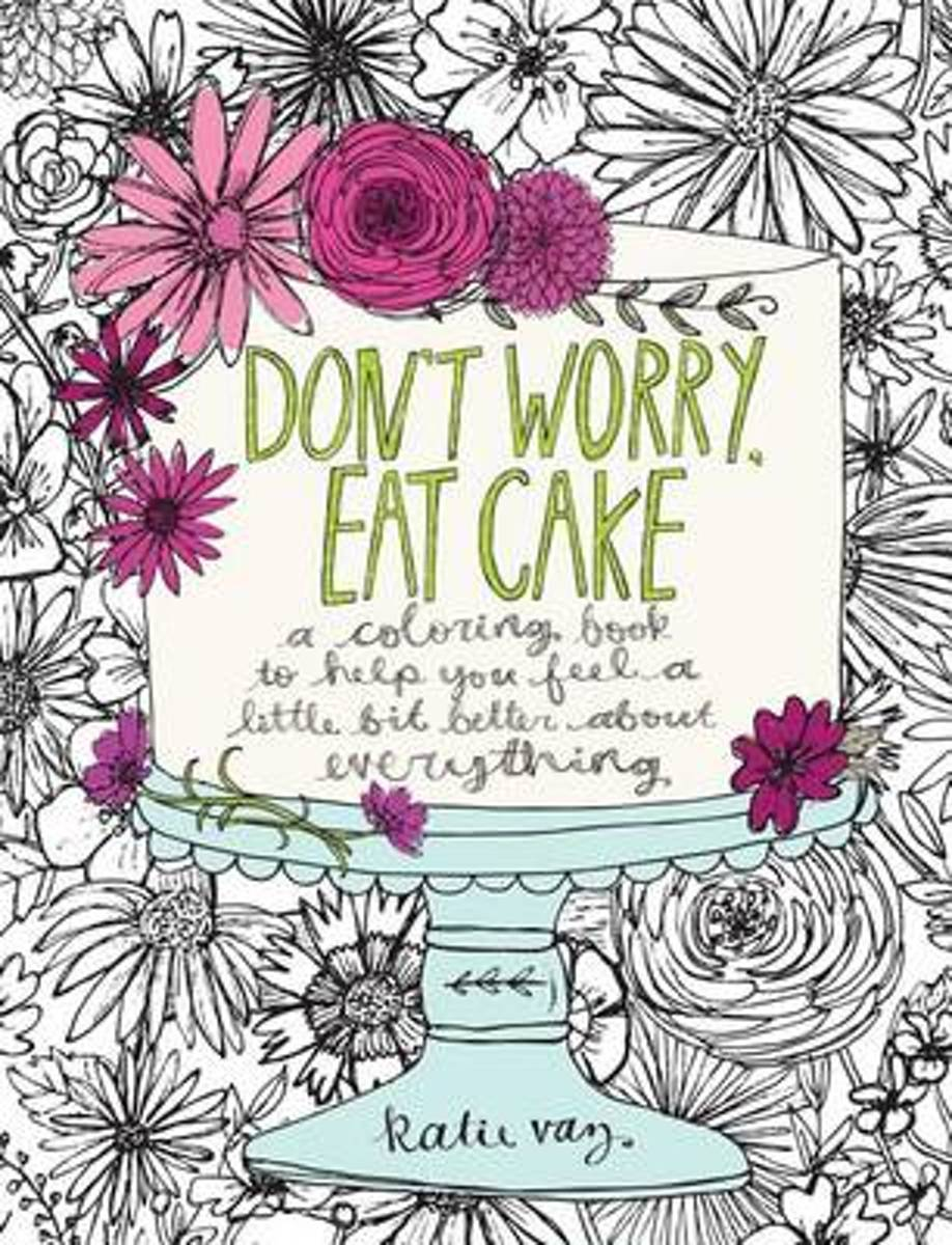 Don't Worry, Eat Cake