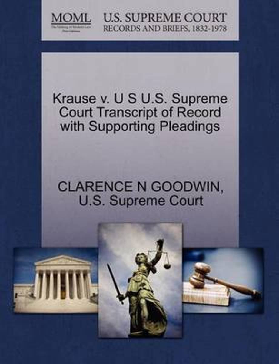 Krause V. U S U.S. Supreme Court Transcript of Record with Supporting Pleadings