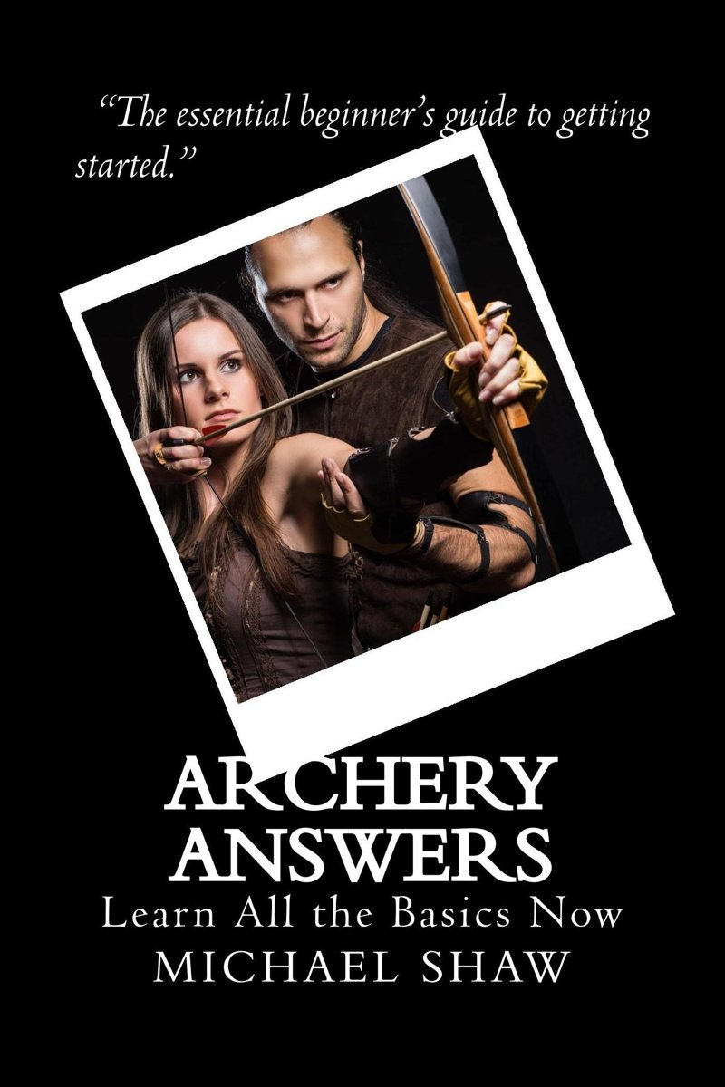 Archery Answers: Learn All the Basics Now