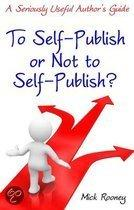 To Self-publish or Not to Self-publish