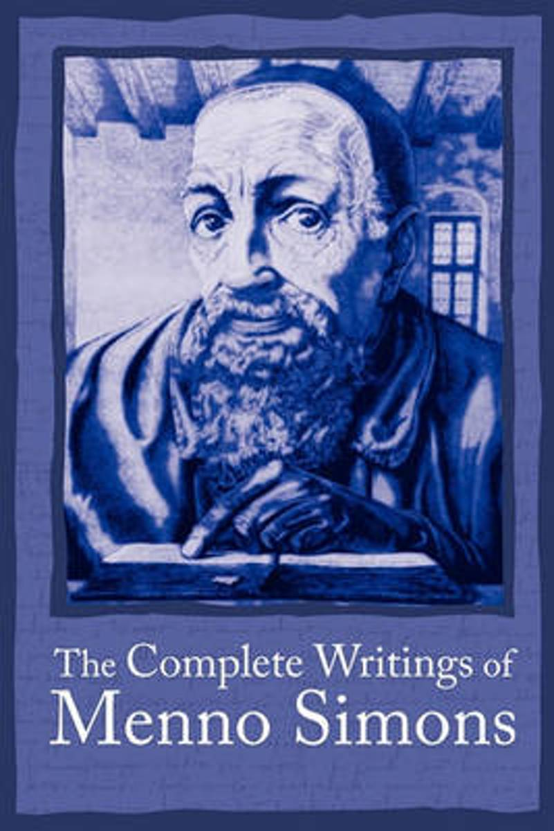 The Complete Writings of Menno Simons