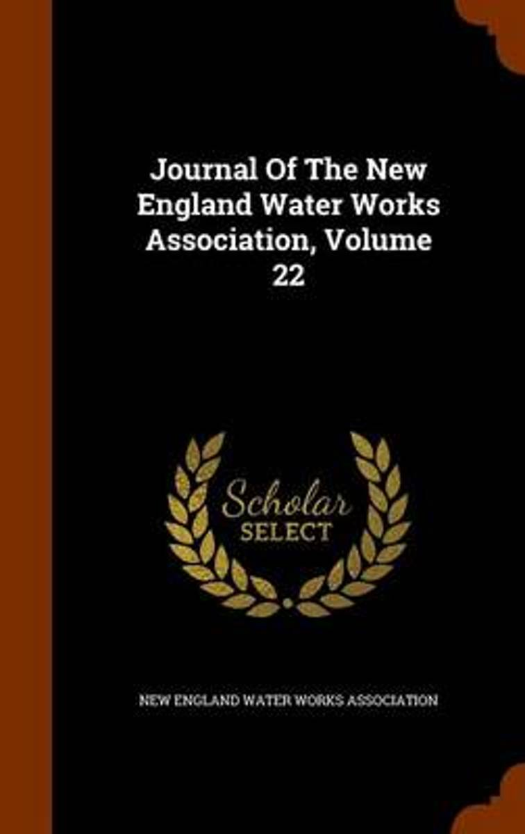 Journal of the New England Water Works Association, Volume 22