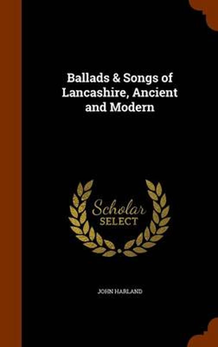 Ballads & Songs of Lancashire, Ancient and Modern