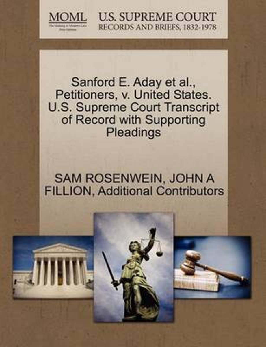 Sanford E. Aday et al., Petitioners, V. United States. U.S. Supreme Court Transcript of Record with Supporting Pleadings