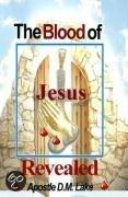 The Blood Of Jesus Revealed