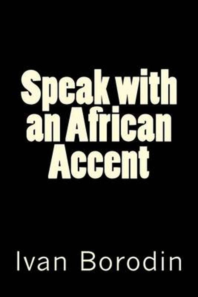 Speak with an African Accent