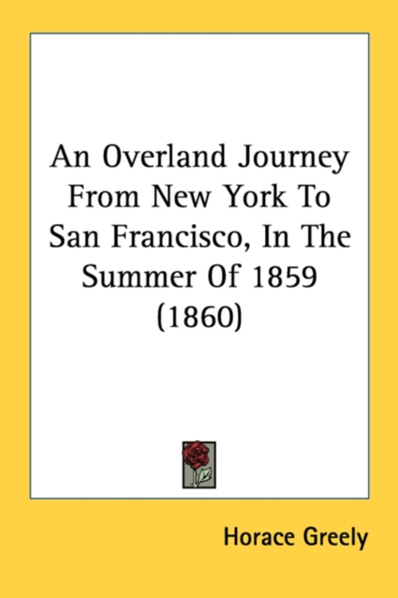 An Overland Journey from New York to San Francisco, in the Summer of 1859 (1860)