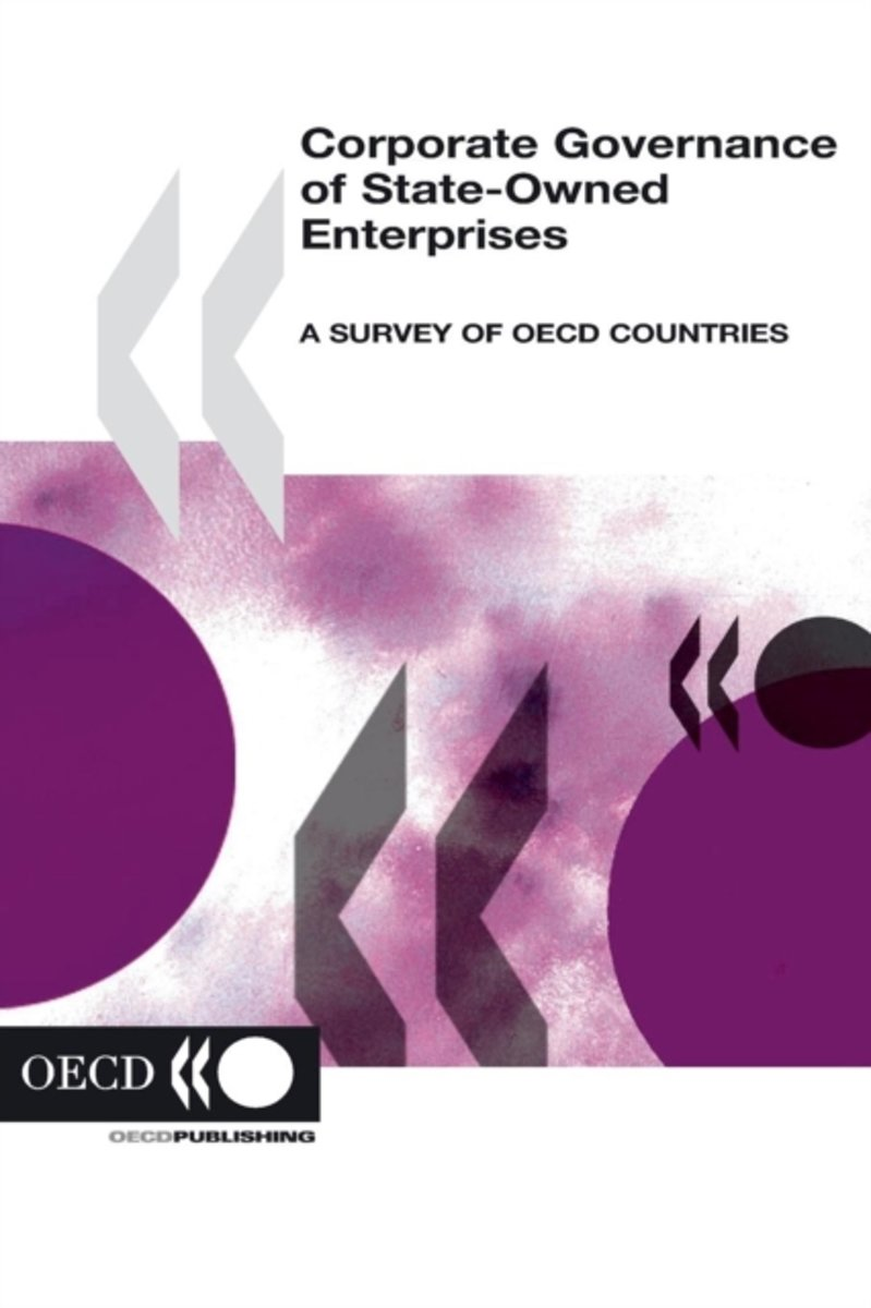 Corporate Governance of State-owned Enterprises, a Survey of OECD Countries