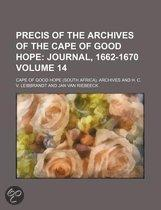 Precis Of The Archives Of The Cape Of Good Hope (Volume 14); Journal, 1662-1670