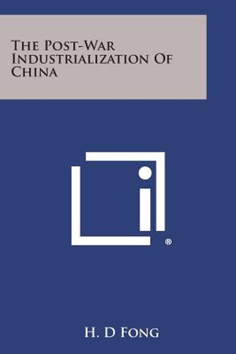 The Post-War Industrialization of China