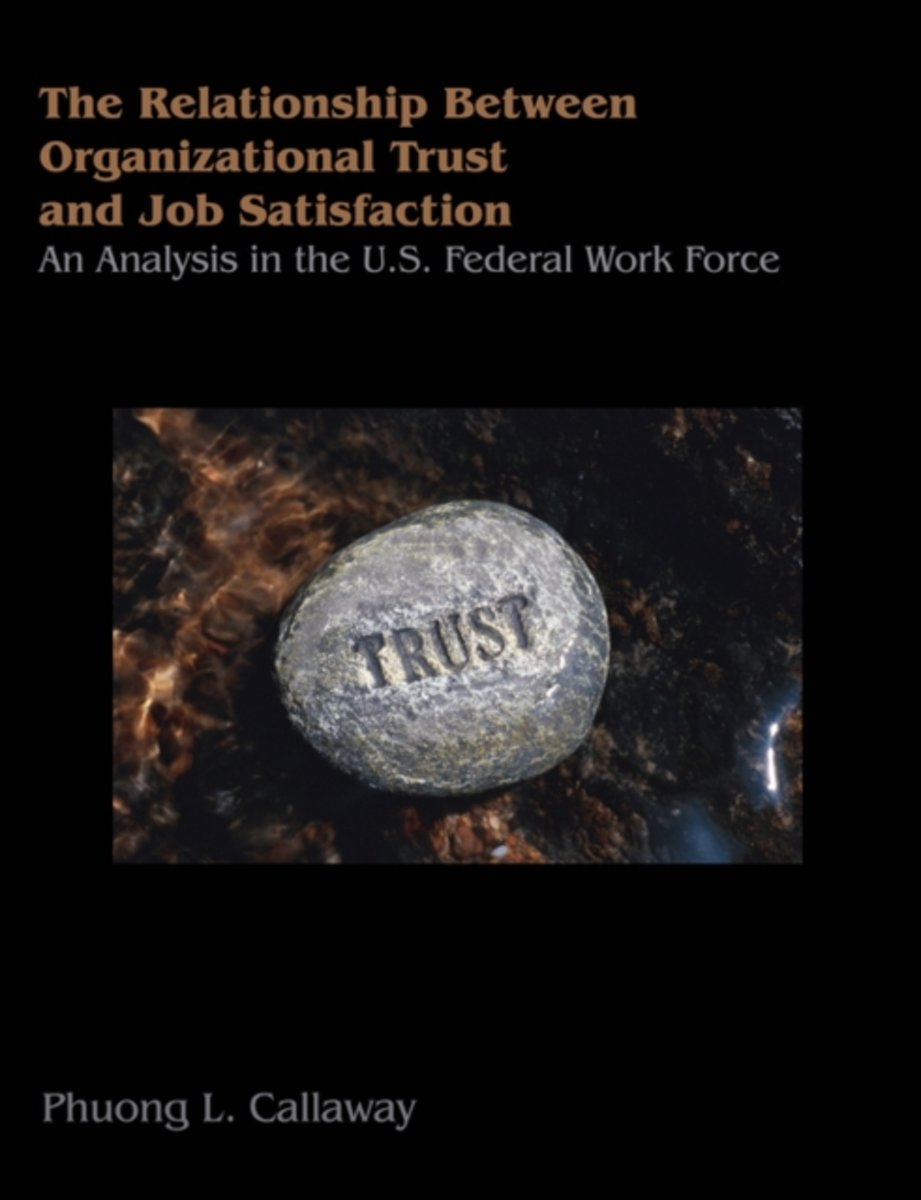 The Relationship of Organizational Trust and Job Satisfaction